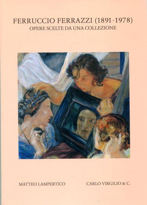 Ferruccio Ferrazzi (1891 – 1978) Opere scelte da una collezione